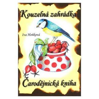 Iva Hoňková: Čarodějnická kniha Kouzelná zahrádka cena od 97 Kč