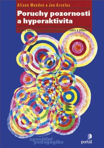 Alison Munden, Jon Arcelus: Poruchy pozornosti a hyperaktivita cena od 150 Kč
