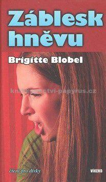 Brigitte Blobelová: Záblesk hněvu cena od 179 Kč