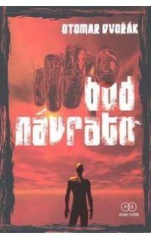 Otomar Dvořák: Bod návratu cena od 118 Kč