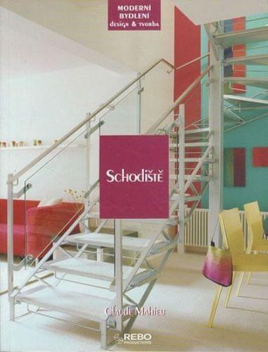 Claude Mahieu: Schodiště - Moderní bydlení design a tvorba cena od 29 Kč