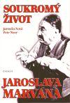 Jarmila Nová, Petr Nový: Soukromý život Jaroslava Marvana cena od 96 Kč
