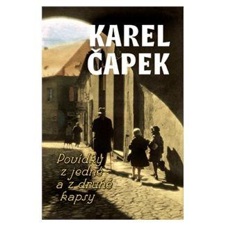 Karel Čapek: Povídky z jedné a druhé kapsy cena od 122 Kč