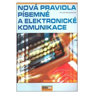Tomáš Neugebauer: Nová pravidla písemné a elektronické komunikace cena od 130 Kč