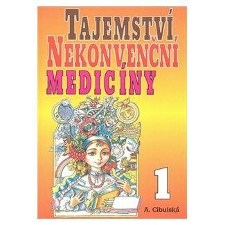 A. Cibulská: Tajemství nekonvenční medicíny 1 cena od 82 Kč