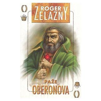 Roger Zelazny: Paže Oberonova / Oberonova ruka cena od 99 Kč