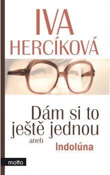 Iva Hercíková: Dám si to ještě jednou aneb Indolúna cena od 121 Kč