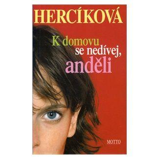 Iva Hercíková: K domovu se nedívej, anděli cena od 71 Kč