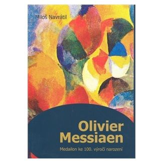 Miloš Navrátil: Olivier Messiaen cena od 95 Kč