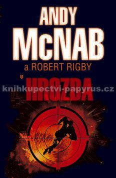 Robert Rigby, Andy McNab: Hrozba cena od 171 Kč