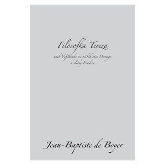 Jean-Baptiste de Boyer D\'Argens: Filosofka Tereza cena od 96 Kč