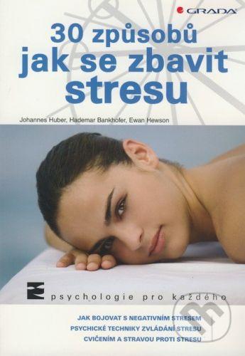 Johannes Huber: 30 způsobů jak se zbavit stresu cena od 157 Kč