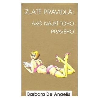 Barbara De Angelis: Zlaté pravidlá cena od 144 Kč