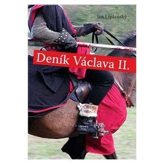Jan Lipšanský: Deník Václava II. cena od 138 Kč