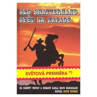 David Gruber: Old Shatterhand opět na Západě cena od 130 Kč