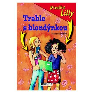 Franziska Gehm: Divoška Lilly - Trable s blondýnkou cena od 104 Kč