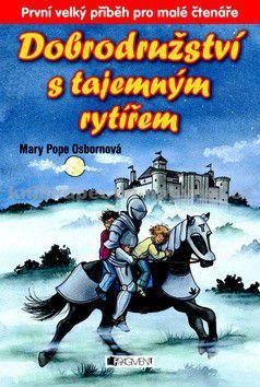 Mary Pope Osborne: Dobrodružství s tajemným rytířem cena od 116 Kč
