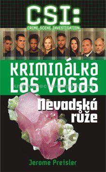 Jerome Preisler: CSI: Kriminálka Las Vegas - Nevadská růže cena od 161 Kč