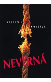 Vladimír Kavčiak: Nevěrná cena od 141 Kč