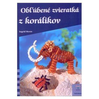Ingrid Morasová: Obľúbené zvieratká z korálikov - DaVINCI cena od 79 Kč