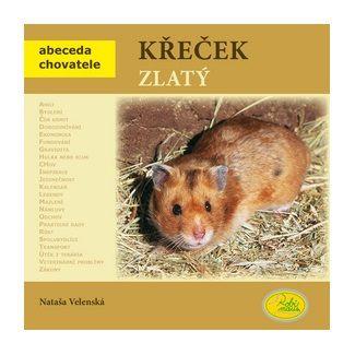 Nataša Velenská: Křeček zlatý - Abeceda chovatele cena od 77 Kč