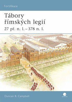 Duncan Campbell: Tábory římských legií 27 př. n. l. - 378 n. l. cena od 84 Kč