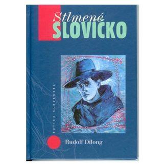 Rudolf Dilong: Stlmené slovíčko cena od 123 Kč