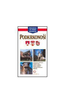 Marcela Nováková, Zdeněk Novák: Pokrkonoší - Průvodce po České republice cena od 140 Kč