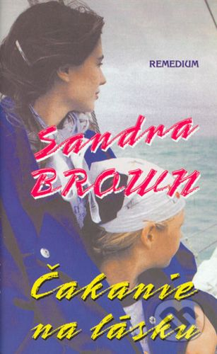 Sandra Brown: Čakanie na lásku - Sandra Brown cena od 151 Kč