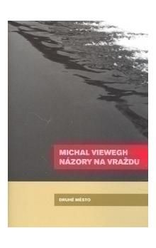 Michal Viewegh: Názory na vraždu cena od 140 Kč