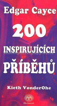 Edgar Cayce: 200 inspirujících příběhů - Edgar Cayce cena od 144 Kč