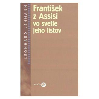 Leonhard Lehmann: František z Assisi vo svetle jeho listov cena od 100 Kč