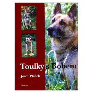 Josef Ptáček: Toulky s Bobem cena od 106 Kč