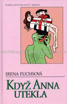 Irena Fuchsová, Jiří Vančura: Když Anna utekla cena od 72 Kč