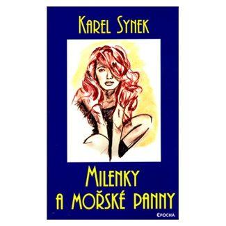 Karel Synek: Milenky a mořské panny cena od 113 Kč