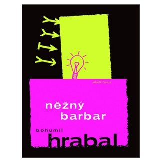Bohumil Hrabal: Něžný Barbar cena od 108 Kč