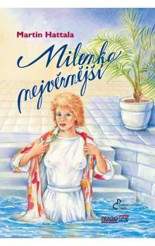 Martin Hattala: Milenka nejvěrnější cena od 123 Kč