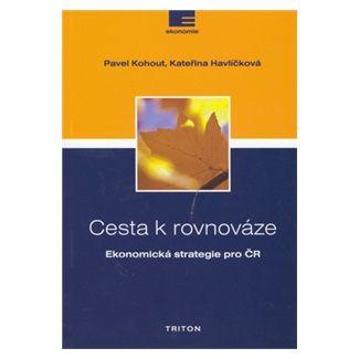 Pavel Kohout, Kateřina Havlíčková: Cesta k rovnováze cena od 116 Kč