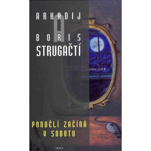 Arkadij Strugackij, Boris Strugackij: Pondělí začíná v sobotu cena od 143 Kč