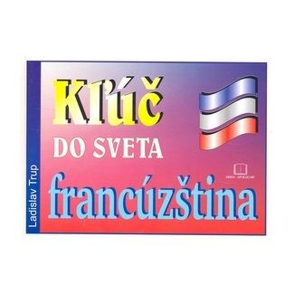 Kniha-spoločník Kľúč do sveta francúzština cena od 131 Kč