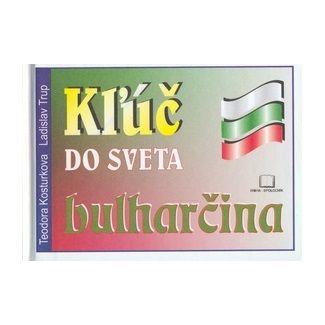 Ladislav Trup, Teodora Kosturková: Kľúč do sveta bulharčina cena od 128 Kč
