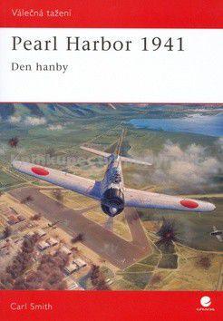 Carl Smith: Pearl Harbor 1941-Den hanby cena od 75 Kč