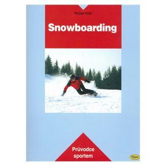 Radek Vobr: Snowboarding - Průvodce sportem cena od 150 Kč
