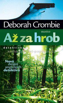 Deborah Crombie: Až za hrob - Deborah Crombie cena od 209 Kč