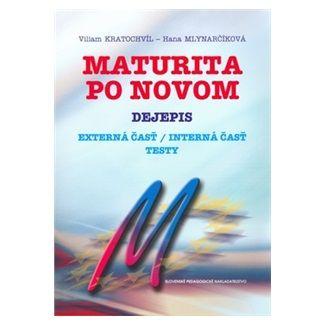 Wiliam Kratochvíl, Hana Mlynarčíková: Maturita po novom Dejepis cena od 115 Kč
