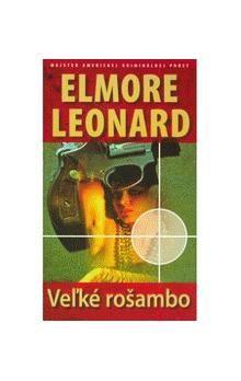Elmore Leonard: Veľké rošambo cena od 107 Kč