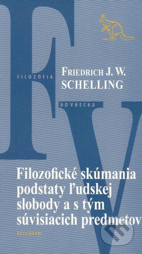 Friedrich Wilhelm Joseph Schelling: Filozofické skúmania podstaty ľudskej slobody a s tým súvisiacich predmetov cena od 81 Kč