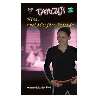 Anne-Marie Pol: Nina, vychádzajúca hviezda cena od 127 Kč