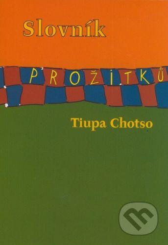 Tiupa Chotso: Slovník prožitků cena od 96 Kč