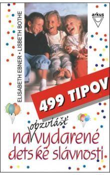 Elisabeth Ebner, Lisbeth Bothe: 499 tipov na obzvlášť vydarené detské slávnosti cena od 60 Kč